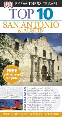 DK Eyewitness Travel Top 10 San Antonio and Austin By Franklin, Paul/ Franklin, Paul (PHT)
